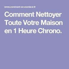 Comment Nettoyer Toute Votre Maison en 1 Heure Chrono. Home Organisation, Storage Organization, Flylady, Konmari, Declutter, Clean House, Good To Know, Cleaning Hacks, Sweet Home