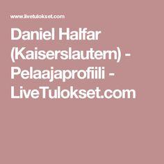 Daniel Halfar (Kaiserslautern) - Pelaajaprofiili - LiveTulokset.com