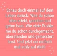 ...!! :) #stolz #Rückblick #Leben #Probleme #meistern #Stärke #besenstilvoll Motivation, Check, Instagram, Sink Tops, Pictures, Looking Back Quotes, Real Life, Encouragement, Self Love