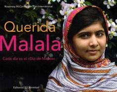 """Querida Malala : cada día es el """"Día de Malala"""" / Rosemary McCarney con Plan Internacional.-- Barcelona : Juventud, 2014."""