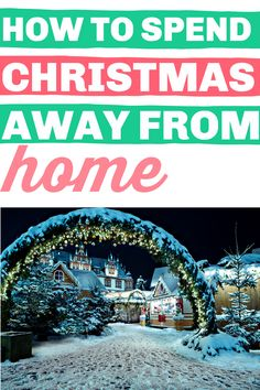 Have you ever spent Christmas away from home? Not sure how to do it or where to begin? Here is a complete guide to spending Christmas away from home, with guides to gift giving, decorating, how to keep your important traditions and much more! #travelatchristmas