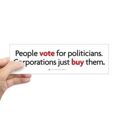 People Vote/Corporations Buy Bumper Bumper Sticker on CafePress.com