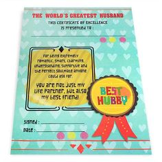 Greatest Husband Certificate The wold's greatest husband this certificate of excellence is presented to: For being Extremely romantic smart charming understanding supportive and the perfect soulmate anyone could ask for you are not just my life partner,but also my best friend ! Best Hubby... Size : 13 x 9 inch. | Rs. 124 | Shop Now | https://hallmarkcards.co.in/collections/shop-all/products/stationery-shop-for-gifts