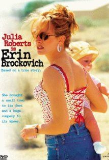 Erin Brockovich  Part of my influence for wanting to be a PARALEGAL.
