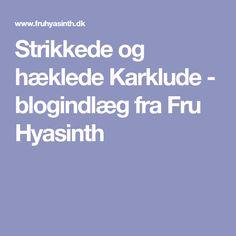 Strikkede og hæklede Karklude - blogindlæg fra Fru Hyasinth