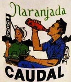 Antigua publicidad de CAUDAL, marca de gaseosa y naranjada que se elaboraba en Mieres.
