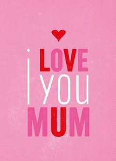 I Love You Mum by Summersdale - Summersdale Publishers - ISBN 10 1849533539 - ISBN 13 1849533539 - It seems to me my mother was the most… Mothers Day Quotes, Mom Quotes, Sign Quotes, Love You Mum Quotes, I Love My Mum, I Love You All, Mothers Day Special, Happy Mothers Day, Choose Quotes