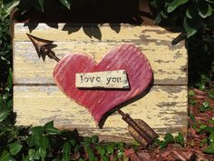 A personal favorite from my Etsy shop https://www.etsy.com/listing/246327953/love-you-painted-and-distressed-recycled