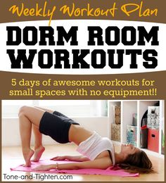 5 days of college dorm workouts - don't require a lot of space and no equipment at all! Good luck this semester! #workout #fitness at Tone-and-Tighten.com