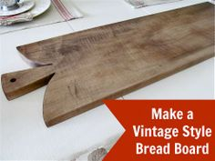 Make Your Own Vintage Style Bread Board
