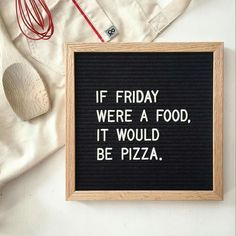 The Coolest Customizable Art: Felt Letter Boards and Black Light Boxes, plus where to buy them. (If Friday Were a Food, It Would be Pizza Felt Letterboard Sign) Pizza Sign, Pizza Art, Pizza Pizza, Felt Letter Board, Felt Letters, Felt Boards, Pizza Puns, Funny Pizza, Pizza Humor