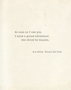 As Soon As I Saw You... I knew a grand adventure was about to happen #inspiration #motivation