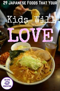 Must-Eat Food in Japan for Kids — 29 Japanese Foods They'll Love.