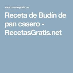 Receta de Budín de pan casero - RecetasGratis.net