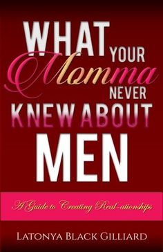What Your Momma Never Knew About Men: A Guide to Creating... https://www.amazon.com/dp/0998378305/ref=cm_sw_r_pi_dp_U_x_BA7vAb9HQ87C4