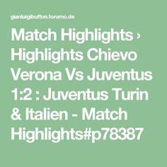 Match Highlights › Highlights Chievo Verona Vs Juventus 1:2 : Juventus Turin & Italien - Match Highlights#p78387
