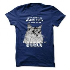 Maine Coon is the World T-Shirts, Hoodies, Sweatshirts, Tee Shirts (22.99$ ==► Shopping Now!)