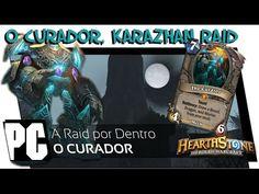 A Raid por Dentro: O Curador, Karazhan