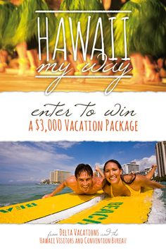 Take the Delta Vacations Hawaii My Way quiz to discover your Hawaiian travel persona.   Then you'll have a chance to enter the grand prize sweepstakes, where you can win a $3,000 Hawaii Vacation Package for two!