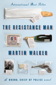 The Resistance Man: A Bruno, Chief of Police novel by Martin Walker - Setting: France (series)