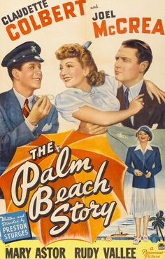 The Palm Beach Story / Paramount Pictures Directed By: Preston Sturges Starring: Claudette Colbert, Joel McCrea, Mary Astor,. Old Movie Posters, Classic Movie Posters, Cinema Posters, Classic Movies, Vintage Posters, Old Movies, Vintage Movies, Preston Sturges, The Palm Beach Story