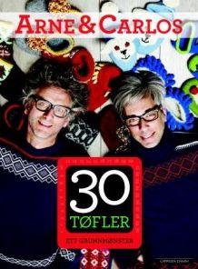 30 tøfler (Innbundet) Ett grunnmønster Carlos Zachrison og Arne Nerjordet fra Tanum. Om denne nettbutikken: http://nettbutikknytt.no/tanum-no/