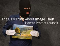 The Ugly Truth About #Image Theft: How to Protect Yourself