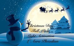 Christmas Day, Full Moon~Light Activation