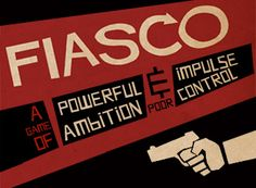 FIASCO is an award-winning, GM-less game for players, designed to be played in a few hours with six-sided dice and no preparation. Brothers Movie, Coen Brothers, Go Pear Shaped, Blood Simple, Burn After Reading, Watch One, Wil Wheaton, Greed, Jealousy