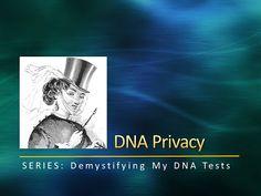 DearMYRTLE's Genealogy Blog: DNA Privacy #dna #genealogy