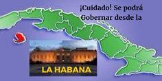 ¡CUIDADO! SE PODRÁ GOBERNAR DESDE LA HABANA! – www.atracoalpueblo.com – The Bosch's Blog