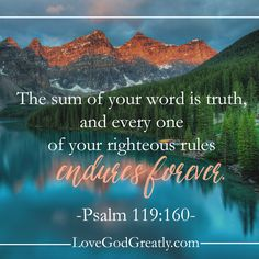 {Week 7 - Memory Verse} The sum of your word is truth and every one of your righteous rules endures forever. (Psalm 119:160) #Psalm119 Bible Study @ LoveGodGreatly.com