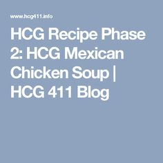 We're Going South Of The Border With This HCG Recipe! Last week I posted a few different HCG Recipes - For the most part it seems like . Chicken Soup, Chicken Recipes, Hcg Soup, Hcg Diet Recipes, Mexican Chicken, Phase 2, Paleo, Favorite Recipes, Cooking