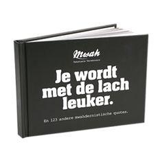 JE WORDT MET DE LACH LEUKER