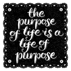 Random Doodle No.28 The Purpose of Life. I did the lettering in brush and ink and made the little shadows in pencil, then reversed it out to make it look white and chalky.