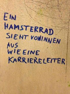 """True words -> """"A hamster wheel looks from the inside . German Quotes, Lettering, Statements, True Words, Beautiful Words, Cool Words, Quotations, Me Quotes, Funny Quotes"""