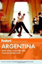 Fodor's Argentina: with Wine Country and Chilean Patagonia (Full-color Travel Guide) Grand Canyon River, Fly Casting, Travel General, Whitewater Rafting, Fishing Tips, Lessons Learned, Wine Country, Patagonia, Travel Guide