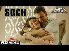 'SOCH NA SAKE' Video | AIRLIFT | Akshay Kumar, Nimrat Kaur | Arijit Singh, Tulsi Kumar | T-Series - YouTube