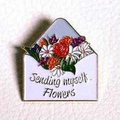 Sending Myself Flowers Enamel Pin by FolieaShoe on Etsy https://www.etsy.com/listing/497207054/sending-myself-flowers-enamel-pin