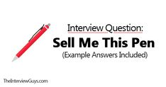 """Sell Me This Pen"" Interview Question (Example Answers Included)"