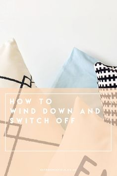 How To Wind Down and Switch Off