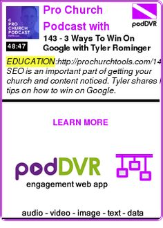 #EDUCATION #PODCAST  Pro Church Podcast with Brady Shearer | Pro tips & practical tools for communications, video, & design    143 - 3 Ways To Win On Google with Tyler Rominger    READ:  https://podDVR.COM/?c=7bb20f46-bba0-981b-5841-6f6cf11e5e5e