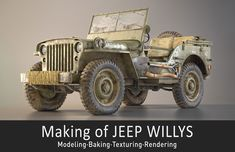 // Making of Jeep Willys by Martin Ostrolucký Rudolf Herstek (page 1 of 2) / 3ds Max Substance Painter V-Ray