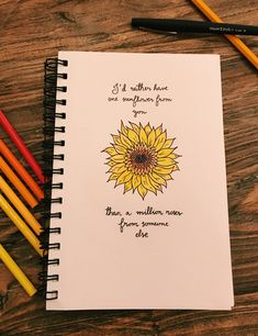 I'd rather have one sunflower from you, than a million roses from someone else🌻✨ drawing sunflower Journal Quotes, Journal Pages, Journals, Journal Ideas, Bullet Journal Vidéo, Drawing Quotes, Bullet Journal Inspiration, Cute Quotes, Cute Drawings