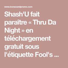 Shash'U fait paraître « Thru Da Night » en téléchargement gratuit sous l'étiquette Fool's Gold Shash'U releases free Thru Da Night EP on Fool's Gold