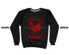 SRIRACHA Sweatshirt | Sriracha Sweater | Hot Sauce | Funny Food Clothing