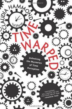 Time Warped: Unlocking the Mysteries of Time Perception by Claudia Hammond,http://smile.amazon.com/dp/0062225200/ref=cm_sw_r_pi_dp_T-JWsb0XDTP2C51M