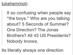 Always one direction<<or magcon boys<<<< no. It's always One Direction One Direction Memes, I Love One Direction, Love Of My Life, My Love, Bae, Thing 1, All Family, 1d And 5sos, My Tumblr