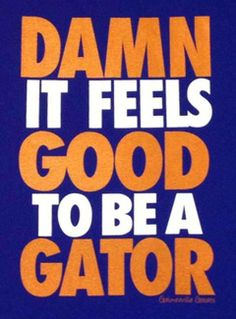 SURE DOES......ALWAYS A GATOR!!