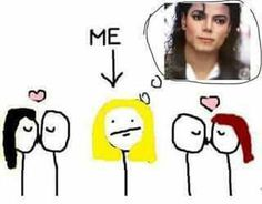 Why I'm alone?  Because I can't date Michael Jackson